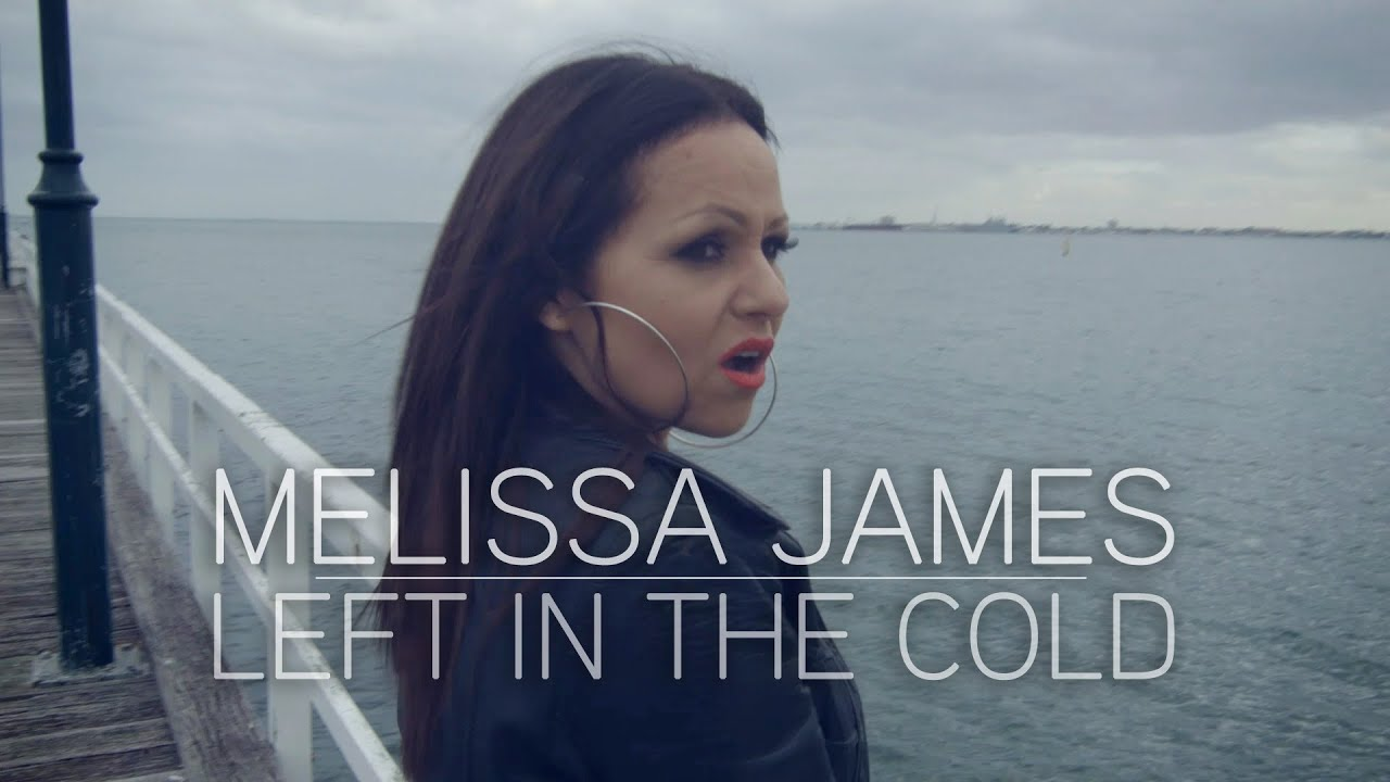 melissa-james-left-in-the-cold-official-music-video