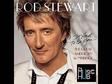 ROD STEWART ☊ It Had To Be You:  The Great American Songbook, Vol. 1