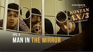 "Axelerate the series: Kostan AX/3 - EP 4 ""Man in The Mirror"""