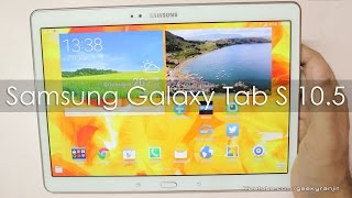 Samsung Galaxy Tab S 10.5 Premium Android Tablet Hands on Overview