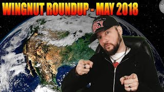 Wingnut Roundup - May 2018 - Conspiracy A-Go-Go