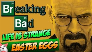 """BREAKING BAD EASTER EGG"" - LIFE IS STRANGE - EASTER EGGS"