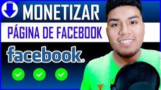 Como MONETIZAR Facebook y GANAR DINERO 2019