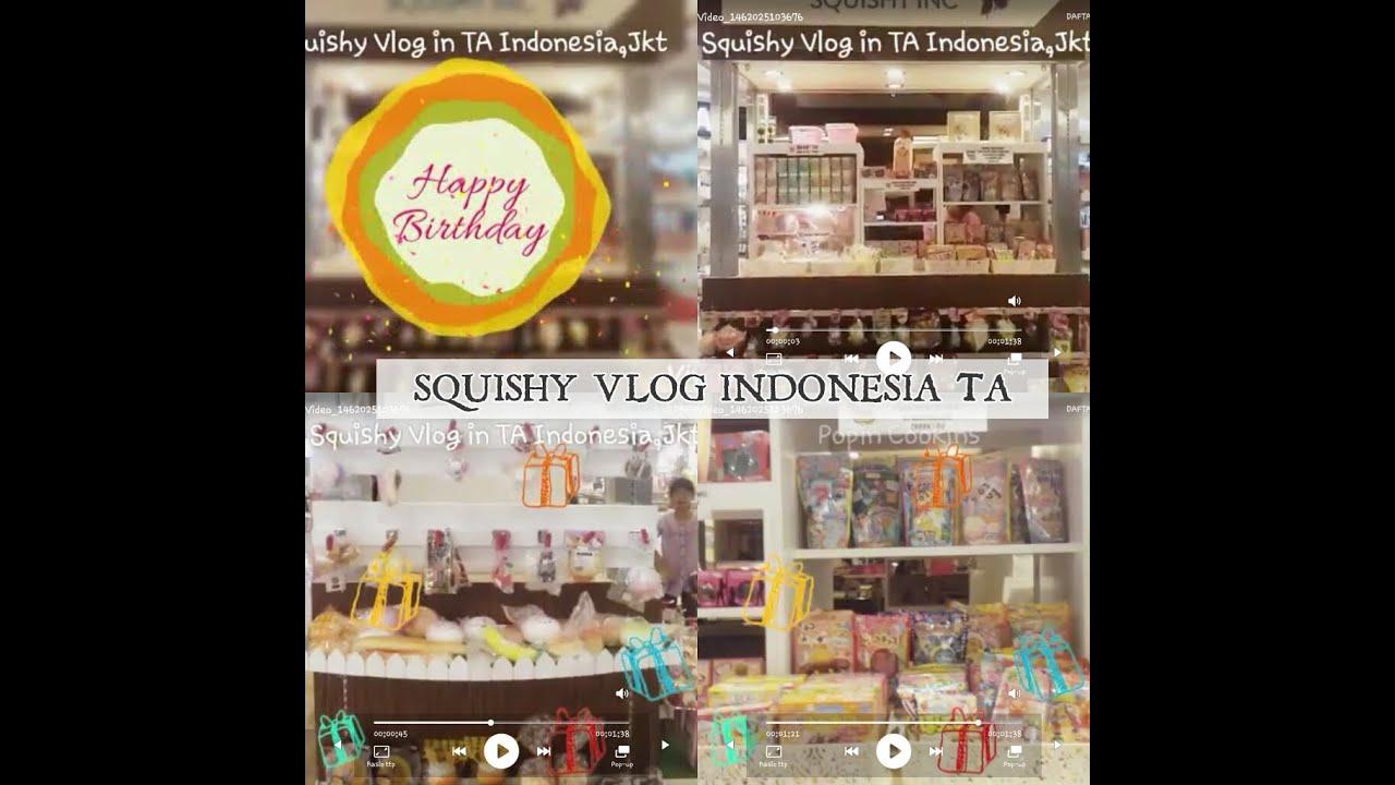 SQUISHY VLOG INDONESIA AT SQUISHY INC TA - YouTube
