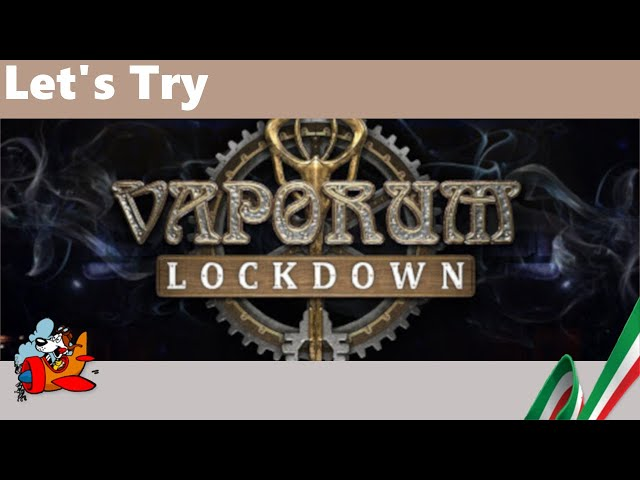 Vaporum Lockdown [Let's Try - Ita]