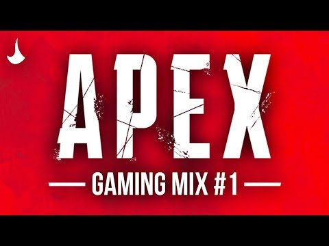 Best Songs For Playing Apex Legends #1🎮1H Gaming Music🎮Best Music Mix🎮Best Gaming Music Mix 2019