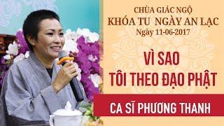Vì sao tôi theo đạo Phật 16 - Ca sĩ Phương Thanh