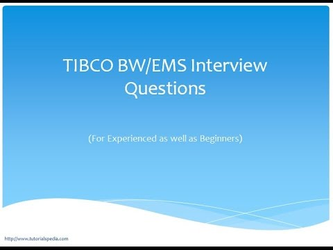 TIBCO BW, EMS Interview Questions Answers for Experienced and Beginners