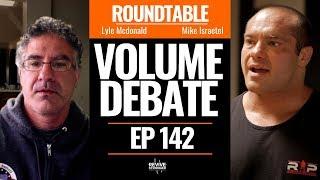 142: The Volume Debate w/ Lyle Mcdonald & Mike Israetel