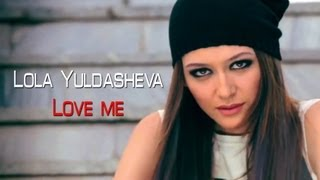 Lola Yuldasheva - Love me (Official music video)