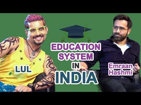 EDUCATION SYSTEM IN INDIA | Feat. Emraan Hashmi & LUL | Aashqeen