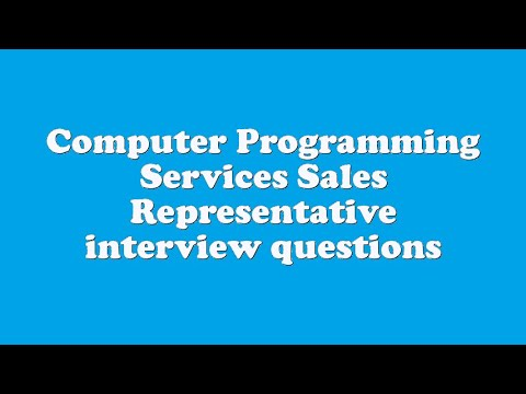 Computer Programming Services Sales Representative interview questions