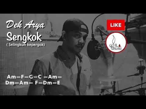Silahome Production : Dek Arya - Sengkok (Video Lirik & Chord)