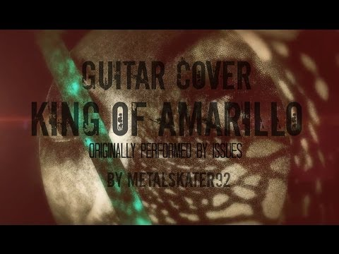 issues - king of amarillo - guitar cover