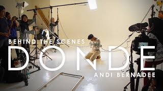 Behind The Scenes (BTS) | Andi Bernadee - Donde (Official Music Video)