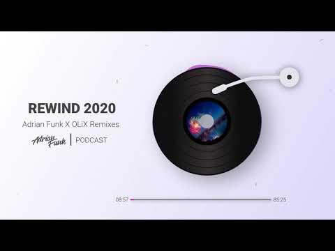 ADRIAN FUNK - PODCAST | Adrian Funk X OLiX Remixes [REWIND 2020]