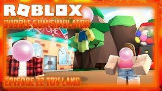 Roblox Bubble Gum Simulator New Simulator Episode 22 Toy Land