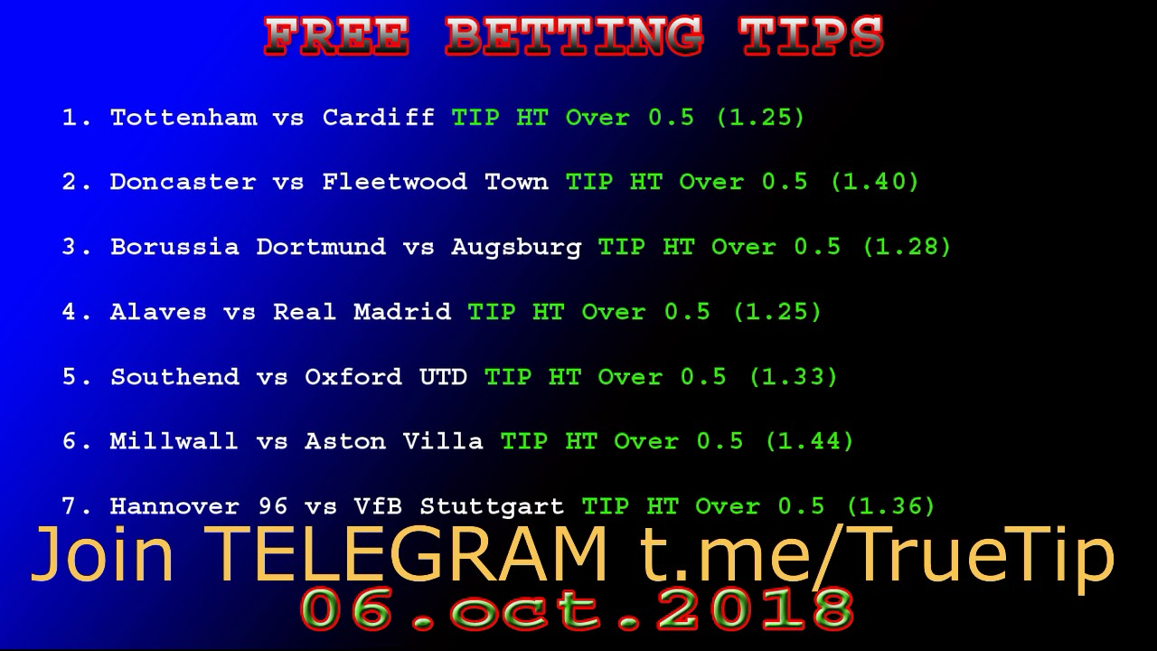 TRUE TIPSTER 06 OCT 2018 FREE BETTING TIPS -football prediction today