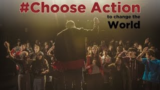 Choose Action to Change The World
