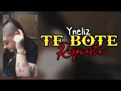 Respuesta a TE BOTÉ Remix - LETRA (Yneliz)