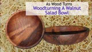 Woodturning A Walnut Salad Bowl