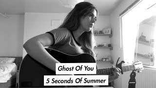 5 Seconds Of Summer - Ghost Of You (cover)