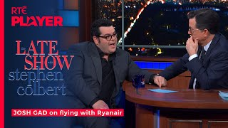 Josh Gad still has some baggage after flying with Ryanair | The Late Show With Stephen Colbert