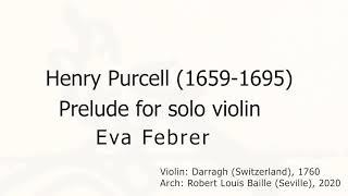Purcell, H: Prelude for solo violin. Eva Febrer
