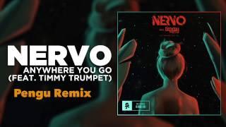 NERVO - Anywhere You Go (ft. Timmy Trumpet) [Pengu Remix]