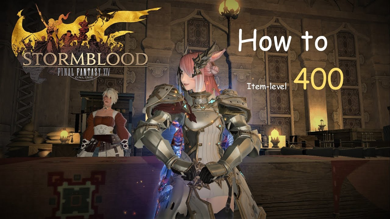 FFXIV - Reach Item-level 400 fast and easy (Patch 4 58)