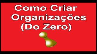 Como criar organizações (Do Zero)