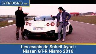 Les essais de Soheil Ayari - Nissan GT-R Nismo 2016 : Godzilla est de retour