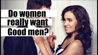 Jordan Peterson: Do women really want good men?