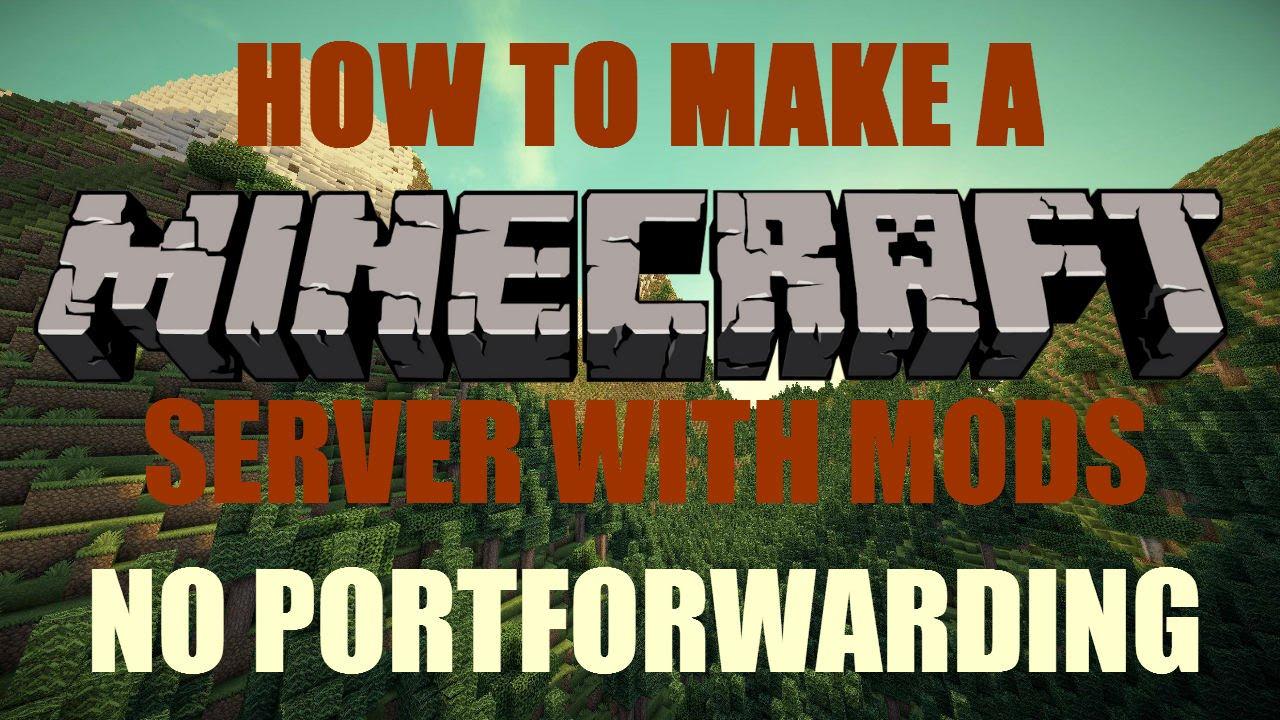 How To Make A Minecraft Server With Mods 1122 NO PORTFORWARDING 2018 TUTORIAL YouTube