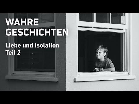 Wahre Geschichten – Liebe und Isolation – TEIL 2