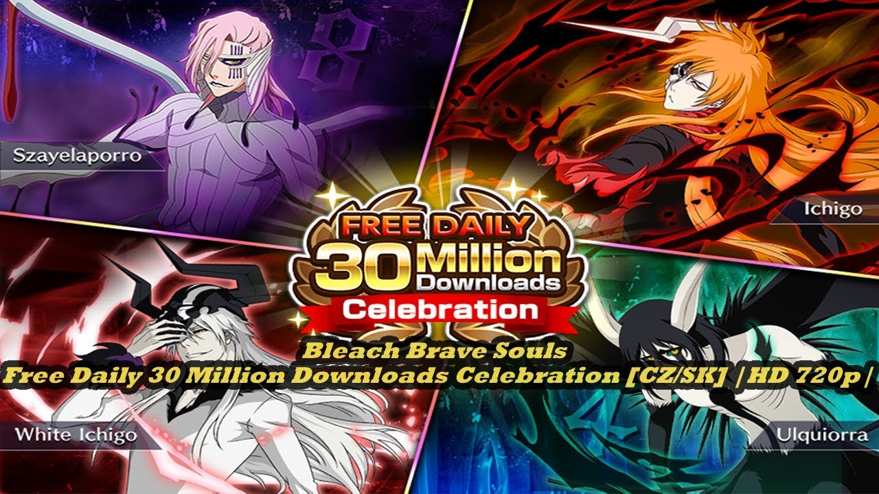 Bleach Downloads Bleach Brave Souls Free Daily 30 Million Downloads Celebration Cz Sk Hd 720p