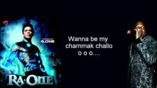 Chammak Challo  Lyrics - Feat Akon- RA. one(hd)