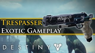 "Destiny - ""Trespasser"" New Exotic Sidearm Gameplay and perks!"