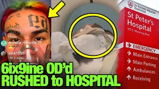 6ix9ine Rushed to Hospital after OD'n *Is It Over?!*
