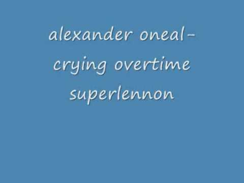 alexander oneal crying overtime