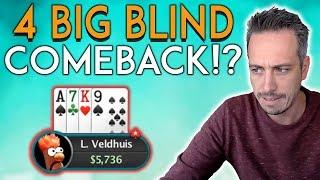 4 BIG BLIND COMEBACK!?