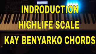 How to use The Highlife scale and the Kay Benyarko Chords