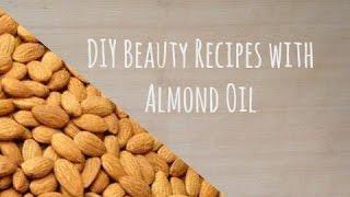 DIY Beauty Recipes with Almond Oil - Συνταγές Ομορφιάς με αμυγδαλέλαιο