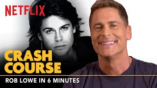 Rob Lowe Teaches Acting: 40 Years in 6 Minutes | Crash Course | Netflix