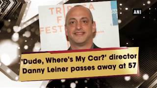 'Dude, Where's My Car?' Director Danny Leiner Passes Away At 57