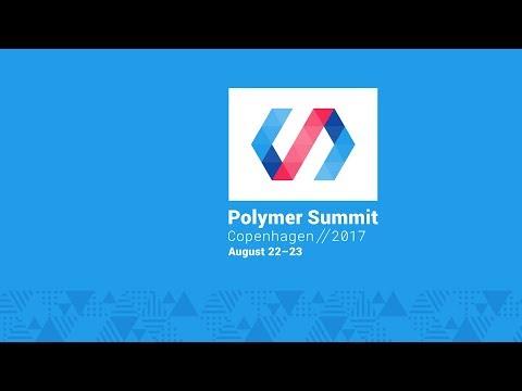 Polymer Developer Summit 2017 - Live Stream Day 1
