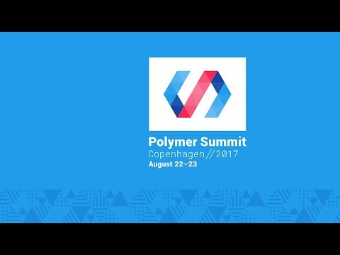 Polymer Developer Summit 2017