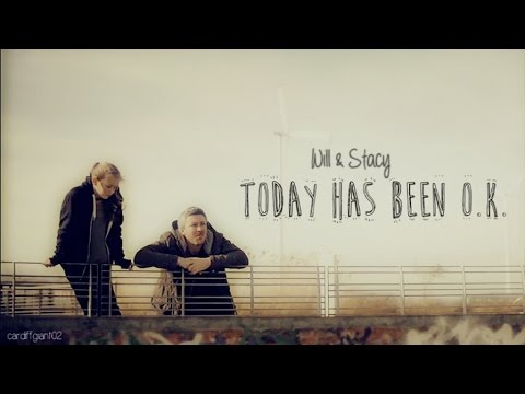 Will & Stacy || Today Has Been O.k.