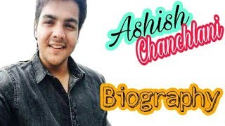 ashish chanchlani lifestyle in hindi