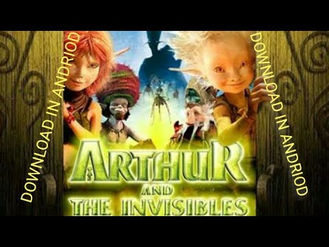 Download Download   ARTHUR AND THE INVISIBLE    in android. ( 100working)